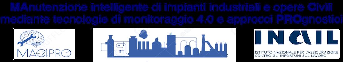 Manutenzione intelligente (smart maintenance) di impianti industriali e opere civili mediante tecnologie di monitoraggio 4.0 e approcci prognostici (MAC4PRO, progetto BRIC 2018 INAIL)